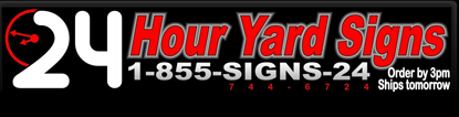 24houryardsigns